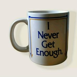 "Vintage Coffee Mug 1984 ""I Never Get Enough Coffee"